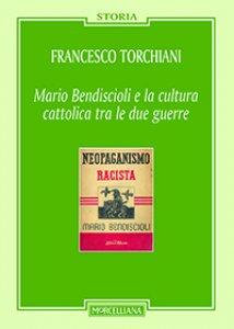 Copertina di 'Mario Bendiscioli e la cultura cattolica tra le due guerre'