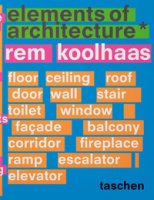 Elements of architecture - Koolhaas Rem