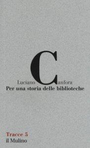 Copertina di 'Per una storia delle biblioteche'