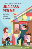 Una casa per me - Maria Teresa De Camillis, Teresa Zaccariello