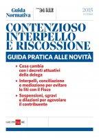 CONTENZIOSO, INTERPELLO E RISCOSSIONE - AA.VV.