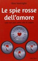 La spie rosse dell'amore - Ventriglia Rino