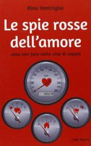 Copertina di 'La spie rosse dell'amore'