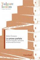 La prosa parlata. Percorsi linguistici nell'opera di Edmondo De Amicis - Grassano Matteo