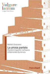 Copertina di 'La prosa parlata. Percorsi linguistici nell'opera di Edmondo De Amicis'