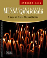 Messa quotidiana. A cura di fratel MichaelDavide. Ottobre 2014