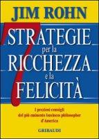 Sette strategie per la ricchezza e la felicità - Rohn Jim
