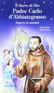Copertina di 'Il Servo di Dio Padre Carlo d'Abbiategrasso'