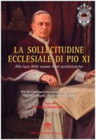 La Sollecitudine Ecclesiale di Pio XI