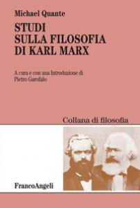 Copertina di 'Studi sulla filosofia di Karl Marx'