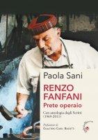Renzo Fanfani prete operaio - Paola Sani