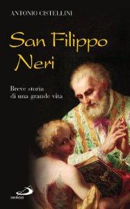 Copertina di 'San Filippo Neri: Breve storia di una grande vita'