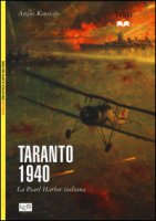 Taranto 1940. La Pearl Harbor italiana - Konstam Angus