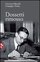 Dossetti rimosso - Bianchi Giovanni, Trotta Pino