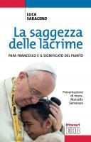 La saggezza delle lacrime - Luca Saraceno