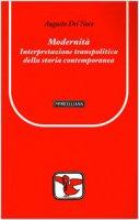 Modernit�. Interpretazione transpolitica della storia contemporanea - Augusto Del Noce