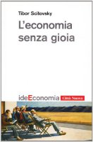 L' economia senza gioia - Scitovsky Tibor