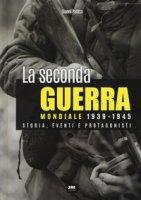 La seconda guerra mondiale. Storia, eventi, protagonisti (1939-1945) - Palitta Gianni
