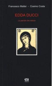 Copertina di 'Edda Ducci. La parola che educa'