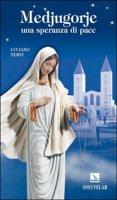 Medjugorje. Una speranza di pace - Nervi Luciano