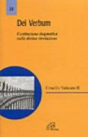 Dei verbum. Costituzione dogmatica del Concilio Vaticano II sulla divina rivelazione - Concilio Vaticano II