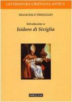 Introduzione a Isidoro di Siviglia - Trisoglio Francesco
