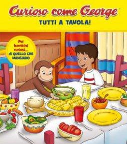 Copertina di 'Tutti a tavola! Curioso come George. Ediz. a colori vol.11'