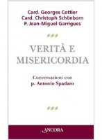 Verità e misericordia - Cottier Georges, Schonborn Cristoph, Garrigues Jean-Miguel