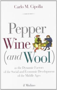 Copertina di 'Pepper wine (and wool) as the dynamic factors of the social and economic development of the middle ages'
