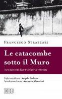 Catacombe sotto il  Muro - Francesco Strazzari