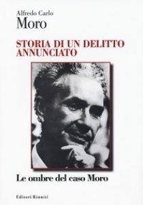 Copertina di 'Storia di un delitto annunciato. Le ombre del caso Moro'