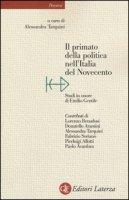 Il primato della politica nell'Italia del Novecento. Studi in onore di Emilio Gentile