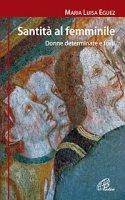 Santità al femminile - Eguez M. Luisa