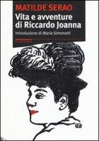 Vita e avventure di Riccardo Joanna - Serao Matilde