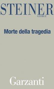 Copertina di 'La morte della tragedia'