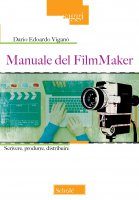 Manuale del FilmMaker - Dario Edoardo Viganò