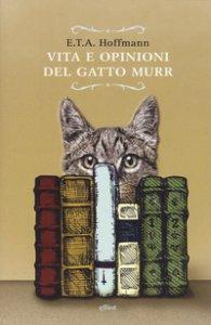 Copertina di 'Vita e opinioni del gatto Murr'