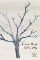 Noi, i vivi - Bleys Olivier