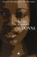 La vita a passo di donna - Borsi Mara, Giorgi Rosa A., Sangma Bernadette