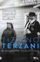 Buonanotte, signor Lenin - Terzani Tiziano