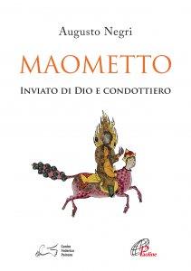 Copertina di 'Maometto. Inviato di Dio e condottiero'