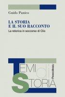 La storia e il suo racconto - Guido Panico