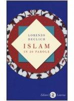 Islam in 20 parole - Declich Lorenzo