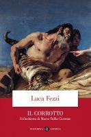 Il corrotto - Luca Fezzi