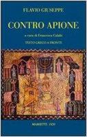 Contro Apione. Testo greco a fronte - Giuseppe Flavio