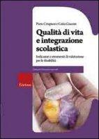 Qualità di vita e integrazione scolastica. Indicatori e strumenti di valutazione per le disabilità