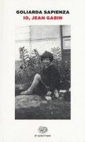 Io, Jean Gabin - Sapienza Goliarda