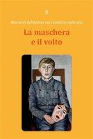 La maschera e il volto - Dario Rezza