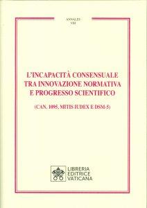 Copertina di 'L' incapacità consensuale tra innovazione normativa e progresso scientifico'