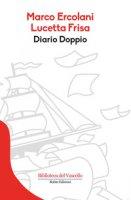 Diario doppio - Ercolani Marco, Frisa Lucetta